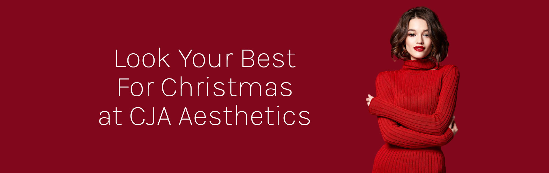 Look Your Best For Christmas at CJA Aesthetics